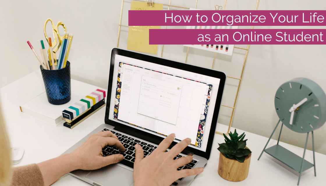 How to Organize Your Life as an Online Student