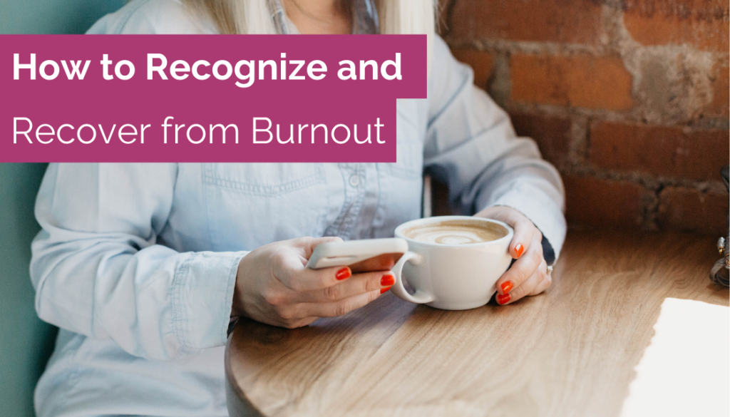 how to recognize and recover from burnout